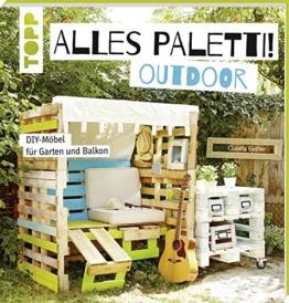 Alles Paletti U2013 Palettenmöbel Ideen Outdoor U2013 DIY Möbel Für Garten U0026 Balkon